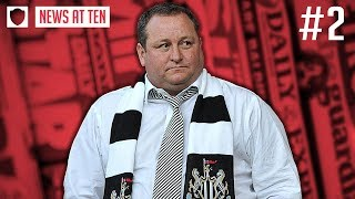 MIKE ASHLEY SELLING NEWCASTLE UNITED! WHAT'S NEXT? | NEWS AT TEN #2