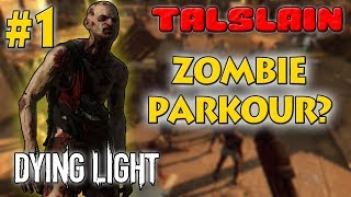 Dying Light - Zombie Parkour? #1