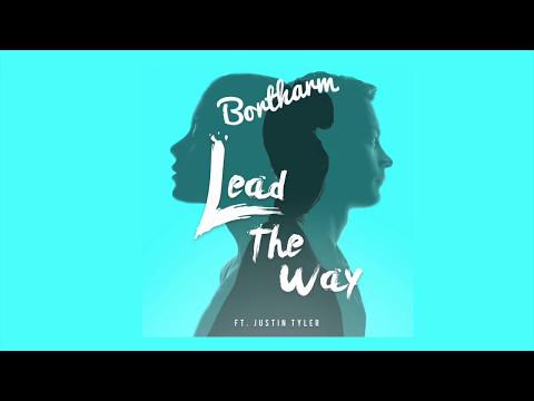 Bortharm - Lead The Way (Ft. Justin Tyler) - Audio