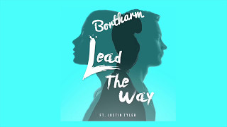 Watch Bortharm Lead The Way ft Justin Tyler video