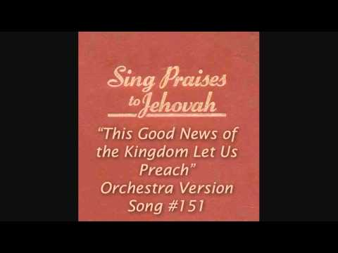 """#151 """"This Good News of the Kingdom Let Us Preach"""" (Orchestra) Sing Praises to Jehovah"""