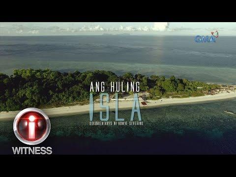 I-Witness: 'Ang Huling Isla,' dokumentaryo ni Howie Severino (full episode)