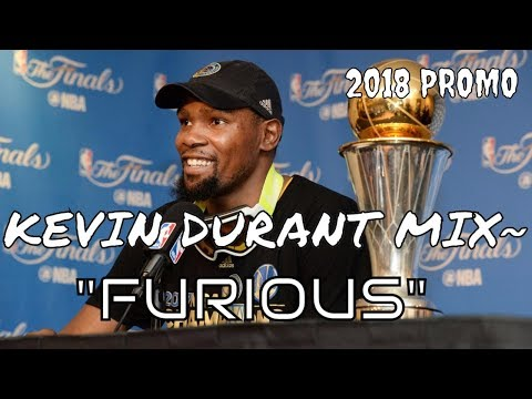 "Kevin Durant MIX- ""FURIOUS"" 2018 PROMO"
