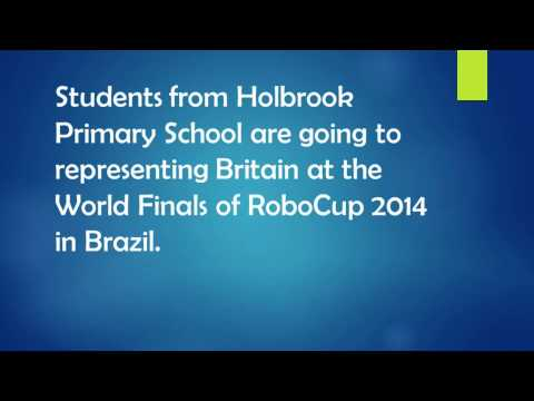 Students from Holbrook Primary School are going to representing Britain at RoboCup 2014.