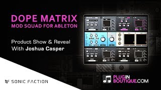 Dope Matrix MOD SQUAD Max For Live Devices By Sonic Faction - Show Reveal