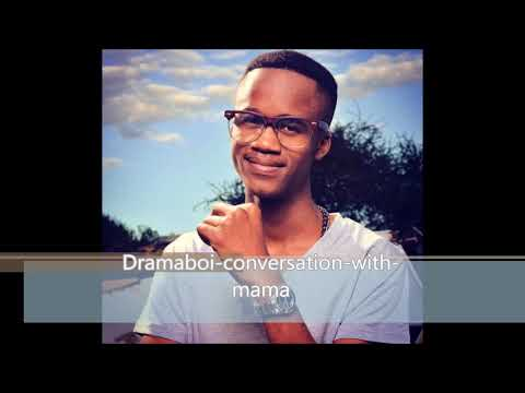 Dramaboi conversation with mama