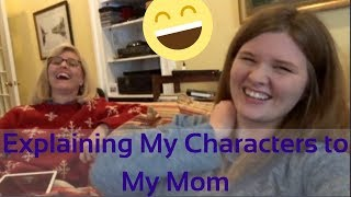 Explaining My Characters To My Mom | WIP Monday