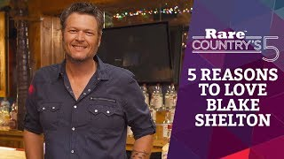5 Reasons to Love Blake Shelton | Rare Country's 5