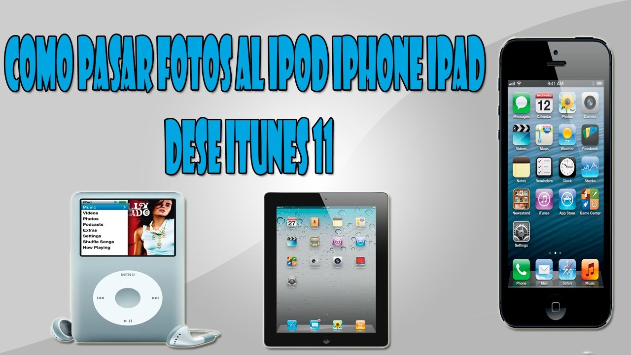 Como Pasar Fotos Al Ipod, Iphone, Ipad Dese Itunes 11