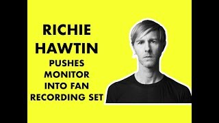 richie hawtin pushes monitor into fan recording his set