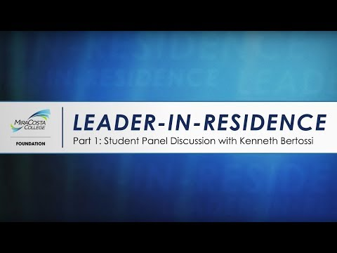 Leader-in-Residence: Part 1 - Student Panel Discussion with Kenneth Bertossi