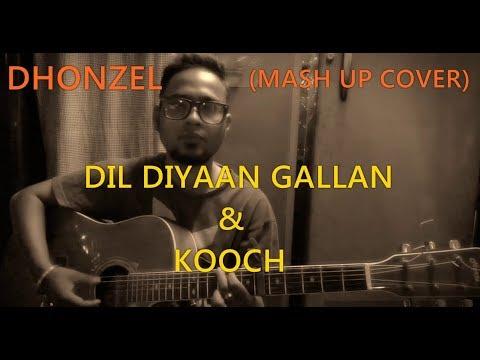 Dil Diyan Gallan | Kooch | Mashup Cover | Dhonzel | YRF | Nabeel Shauqat Ali | Tiger Zinda Hai
