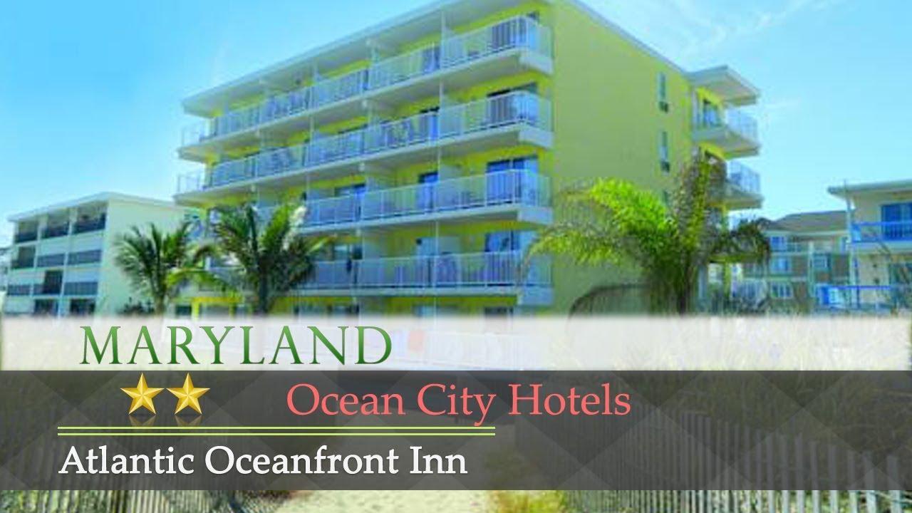 Atlantic Oceanfront Inn Ocean City Hotels Maryland Youtube