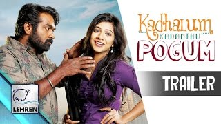 Kadhalum Kadanthu Pogum TRAILER | Vijay Sethupathi | Lehren Tamil