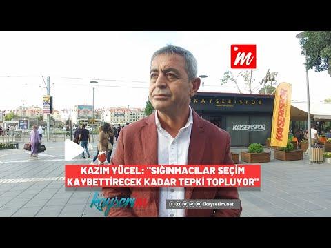 """Kazım Yücel: """"Sığınmacılar Seçim Kaybettirecek Kadar Tepki Topluyor"""""""