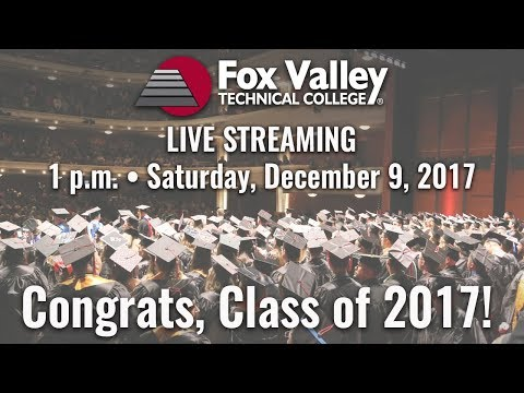 Fox Valley Technical College Commencement Live Stream