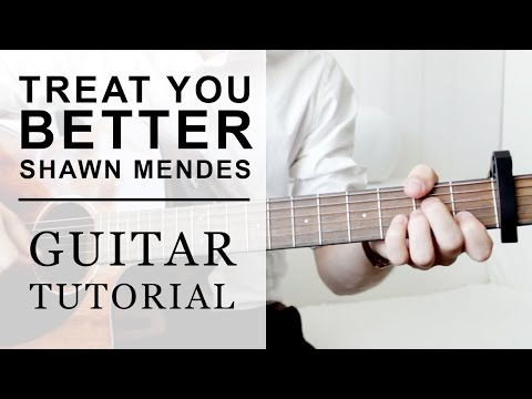 Shawn Mendes - Treat You Better FAST Guitar Tutorial | EASY Chords