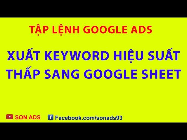 [SON ADS] Xuất Keyword Có Hiệu Suất Thấp Sang Google Sheet – Tập Lệnh Google Ads