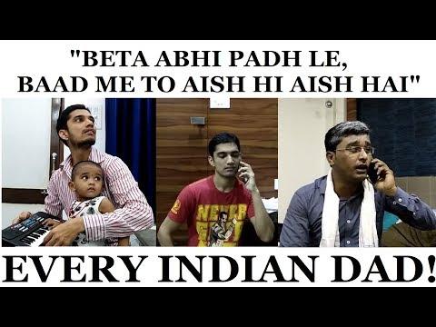 Every Indian Dad In The World - Beta Abhi Padh Le, Fir Aish Hi Aish Hain!