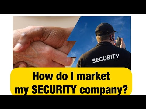 How to market your PRIVATE SECURITY business.