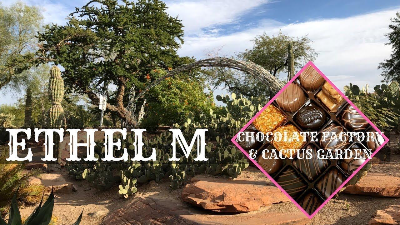 Ethel M Chocolate Factory Cactus Garden Youtube