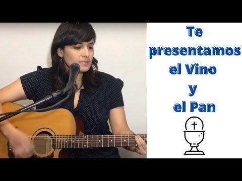 CANTO PARA LA MISA - Te presentamos el vino y el pan - Canto de ofertorio con acordes y letra