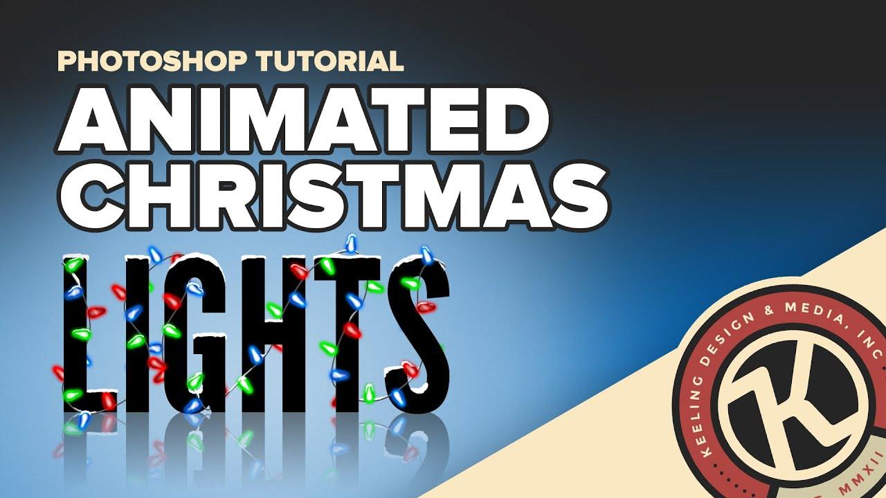 Photoshop Tutorial: Animated Christmas Lights - YouTube