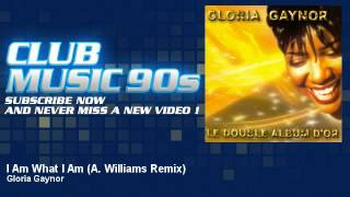 Gloria Gaynor - I Am What I Am - A. Williams Remix - ClubMusic90s