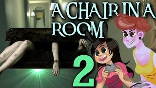 A CHAIR IN A ROOM - 2 Girls 1 Let's Play Part 2: Dead Bodies