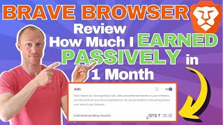 Brave Browser Review – How Much I Earned Passively in 1 Month (Pros & Cons WITHOUT Hype) screenshot 2