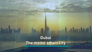 Why Dubai is the global model for smart cities
