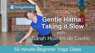 Hatha Yoga with Sarah Holmes de Castro: Gentle Hatha: Taking it Slow