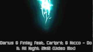 Darius and Finlay feat. Carlprit and Nicco - Do It All Night 2k12 (Video Mix)