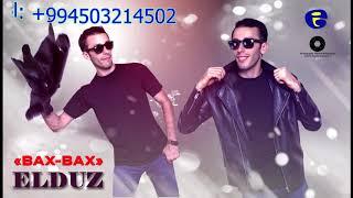 ☆ ELDUZ Adiloglu ☆ - ♫ Bax Bax ♫ 2017 Mp3 Yukle Endir indir Download - INDIRMP3.RU