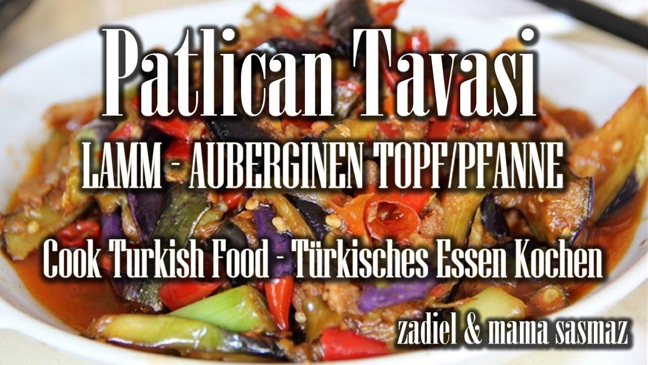 t rkisch kochen lamm aubergine topf pfanne patlican tavasi turkish food cook rezept youtube. Black Bedroom Furniture Sets. Home Design Ideas
