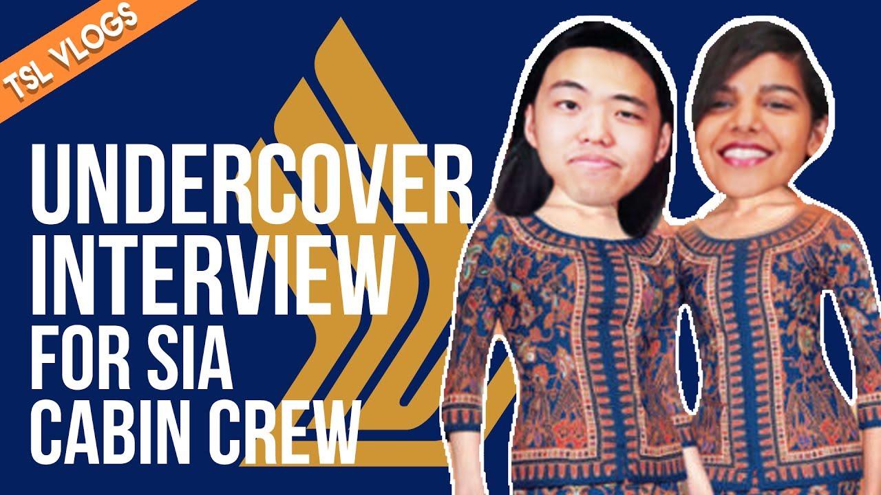 UNDERCOVER INTERVIEW FOR SIA CABIN CREW   TSL Vlogs