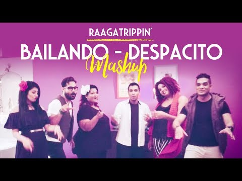 Bailando - Despacito Mashup (One Take Video) by RaagaTrippin'