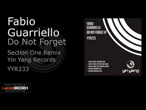 Fabio Guarriello - Do Not Forget (Section One Remix)
