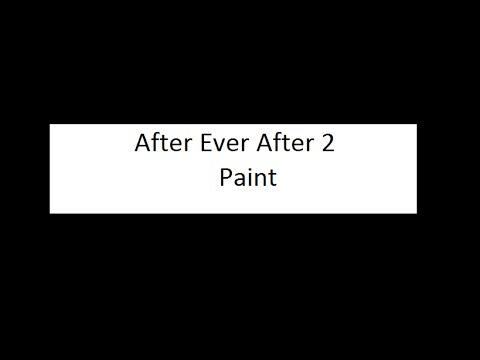After Ever After 2 - Paint (Lyrics)