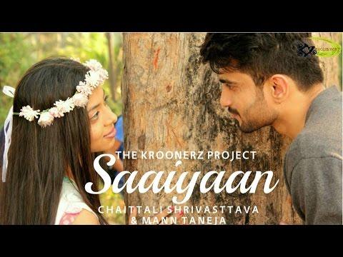 Kinna Sohna Tenu Rabb Ne Banaya|Saaiyaan|Chaittali Shrivasttava|Mann Taneja|The Kroonerz Project