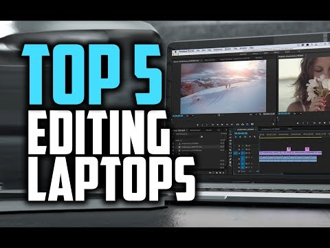 Best Laptops For Video Editing in 2018 - Which Is The Best Video Editing Laptop?