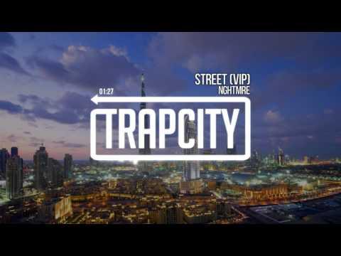 NGHTMRE - Street (VIP)
