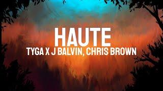 Tyga - Haute (LYRICS) ft. J Balvin, Chris Brown