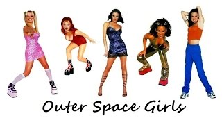Watch Spice Girls Outer Space Girls video
