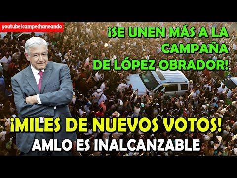 ¡NO LO VAS A CREER! López Obrador ¡Tiene nuevos votos a su favor! - Campechaneando