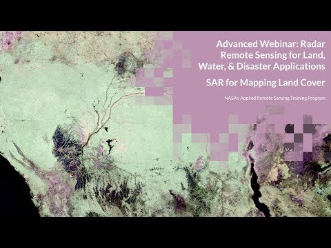 NASA ARSET: SAR for Mapping Land Cover, Session 1/4