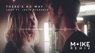 Lauv Ft. Julia Michaels - There's No Way (M+ike Remix)