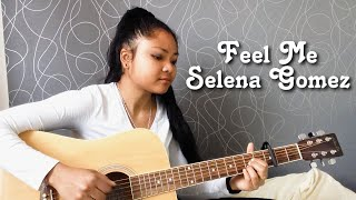 Feel me – selena gomez acoustic cover song