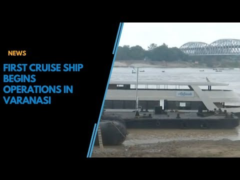 First luxury cruise ship begins operations in Varanasi