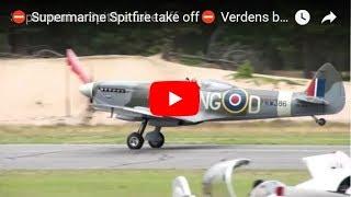 ⛔ Supermarine Spitfire take off⛔ Verdens beste fly-世界最高の航空機